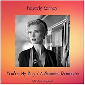 You're My Boy / A Summer Romance (All Tracks Remastered) by Beverly Kenney