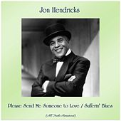 Please Send Me Someone to Love / Sufferin' Blues (All Tracks Remastered) von Jon Hendricks