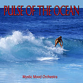 Pulse Of The Ocean by Mystic Mood Orchestra