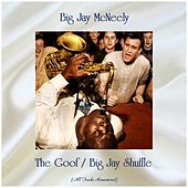 The Goof / Big Jay Shuffle (All Tracks Remastered) de Big Jay McNeely