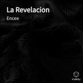 La Revelacion by Encee