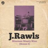 Nineteen Ninety Nine (Scene 3) by J Rawls