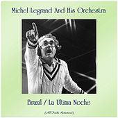 Brazil / La Ultima Noche (All Tracks Remastered) de Michel Legrand
