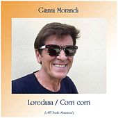 Loredana / Corri corri (All Tracks Remastered) by Gianni Morandi