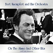 On The Alamo And Other Hits (All Tracks Remastered) von Bert Kaempfert