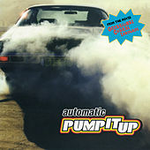 Pump It Up - EP by Automatic