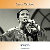Noturno (Remastered 2019) by Elizeth Cardoso
