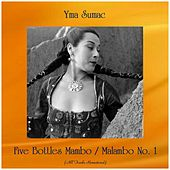 Five Bottles Mambo / Malambo No. 1 (All Tracks Remastered) von Yma Sumac