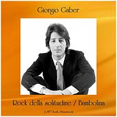Rock della solitudine / Bambolina (All Tracks Remastered) di Giorgio Gaber