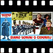 Siamo Uomini O Caporali Core Analfabeta (Toto' Canta Dal Film Siamo Uomini O Caporali 1955) von Toto