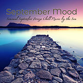 September Mood: Sensual September Breeze Chill Music by the Sea by Various Artists
