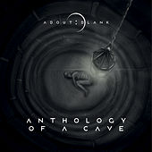 Anthology of a Cave by Aboutblank