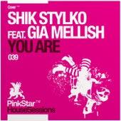 You Are [feat. Gia Mellish] von Shik Stylko