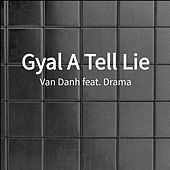Gyal A Tell Lie de Van'danh
