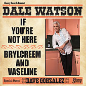If You're Not Here by Dale Watson