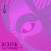 Can't Help Myself von Daxten