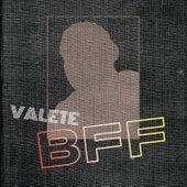 Bff di Valete