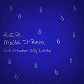 Make It Rain - Live at Austin City Limits di H.E.R.