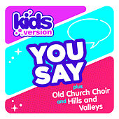 You Say by Kids Version