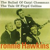 The Ballad of Caryl Chessmann by Ronnie Hawkins