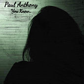 You Know... de Paul Anthony