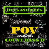 Dues and Fees by P.O.V.