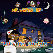 How Im Rockin' by Mr. Wired Up