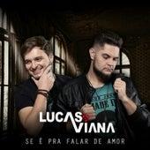 Se e pra Falar de Amor by Lucas