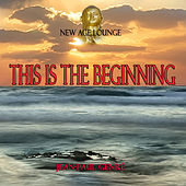 This Is The Beginning - New Age Lounge by Jean-Paul Genré