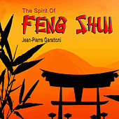 The Spirit Of Feng Shui by Jean-Pierre Garattoni