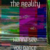 Wanna See You Dance de Reality