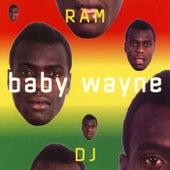 Ram DJ by Baby Wayne