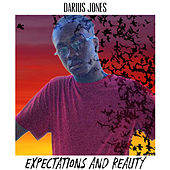 Expectations And Reality by Darius Jones