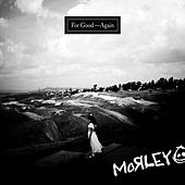 For Good Again by Morley