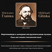 Piano and Chamber Instrumental Music by Mikhail Glinka von Various Artists