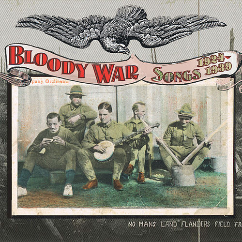 Bloody War : Songs 1924-1939 by Various Artists