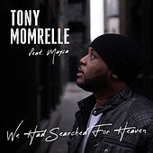 We Had Searched for Heaven by Tony Momrelle