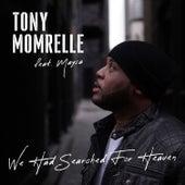 We Had Searched for Heaven de Tony Momrelle