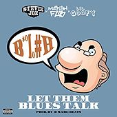 Let Them Blues Talk (feat. Mistah FAB & Lil Goofy) by Stevie Joe