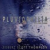 Pluviophilia, Vol. 3 by Robert Scott Thompson