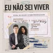 Eu Não Sei Viver by Marcos Freire