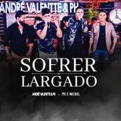 Sofrer Largado by André Valentte e PH