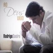 Ao Deus Vivo by Rodrigo Soeiro