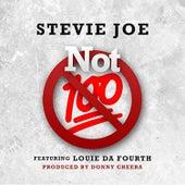 Not 100 (feat. Louie da Fourth) von Stevie Joe