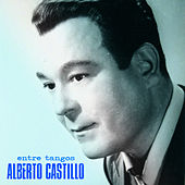 Entre Tangos (Remastered) by Alberto Castillo