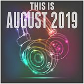 This Is August 2019 de Various Artists