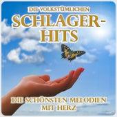 Die volkstümlichen Schlager-Hits (Die schönsten Melodien mit Herz) von Various Artists