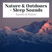Nature & Outdoors - Sleep Sounds by Sounds Of Nature