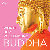 Worte der Vollendung (Ungekürzt) de Buddha