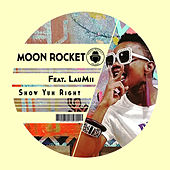 Show Yuh Right (Original Mix) (feat. LauMii) de Moon Rocket